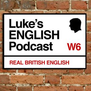 Podcast Luke's ENGLISH Podcast - Learn British English with Luke Thompson