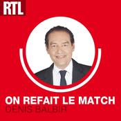 Podcast On refait le match avec Denis Balbir