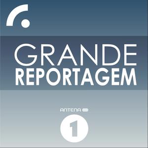Antena 1 - GRANDE REPORTAGEM