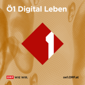 Podcast Ö1 Digital Leben