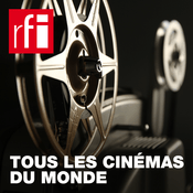 Podcast RFI - Tous les cinémas du monde