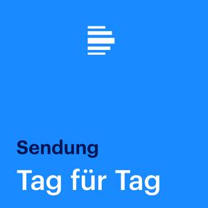 Podcast Tag für Tag Sendung - Deutschlandfunk