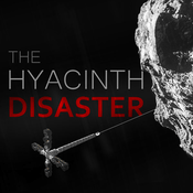 Podcast The Hyacinth Disaster