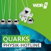 WDR 5 Quarks - Die Physikhotline