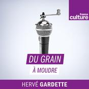 Podcast Du grain à moudre - France Culture
