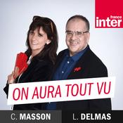Podcast France Inter - On aura tout vu
