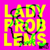 Podcast Lady Problems