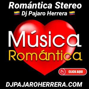 Radio Romantica Stereo con Dj Pajaro Herrera