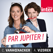 Podcast Par Jupiter ! - France Inter