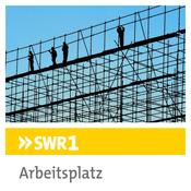 Podcast SWR1 - Arbeitsplatz