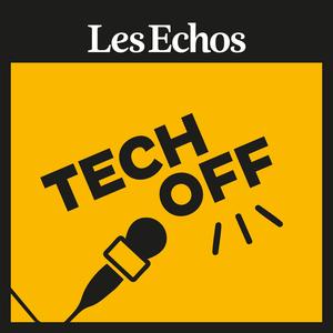 Podcast Tech-off - Les Echos