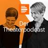 Der Theaterpodcast - Deutschlandfunk Kultur