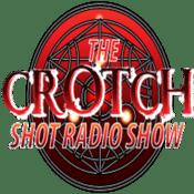 Podcast The Crotch Shot Radio Show