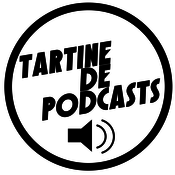 Podcast Tartine de podcasts