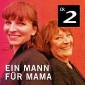 Podcast Ein Mann für Mama - Bayern 2