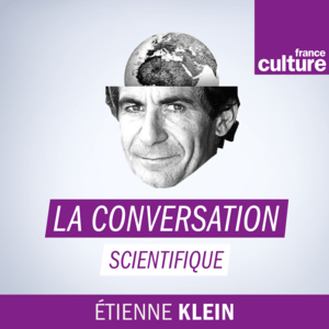 Podcast La Conversation scientifique - France Culture