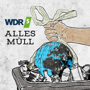 Podcast WDR 5 Tiefenblick: Alles Müll