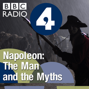 Podcast Napoleon: The Man and the Myths