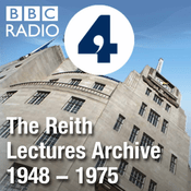 Podcast The Reith Lectures: Archive 1948-1975